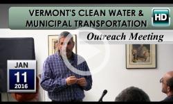 VT Clean Water & Municipal Transportation Outreach Mtg 1/11/16
