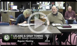 Leland and Gray Towns Act 46 Study Committee Mtg 12/7/16