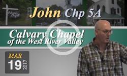 Calvary Chapel: John, Chp 5A