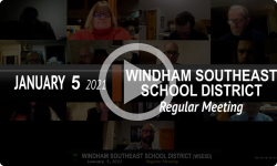 Windham Southeast School District: WSESD Bd Mtg 1/5/21