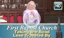 First Baptist Church: Taking the Road Less Traveled By