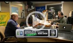 Green Mtn Mornings Tonight: Tuesday News Show 5/16/17