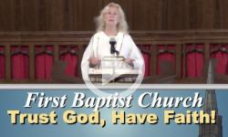 First Baptist Church: Trust Our God, Have Faith!