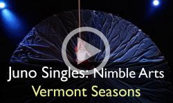 Juno Singles: Nimble Arts - Vermont Seasons