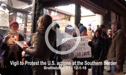 Brattleboro Rallies: Vigil to Protest U.S. Gov. Southern Border Actions 12/1/18