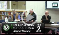 Leland and Gray School Board Mtg 2/9/16