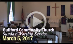 Guilford Church Service - 3/5/17
