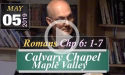 Calvary Chapel: Romans 6: 1-7
