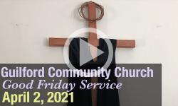 Guilford Church Good Friday Service - 4/2/21