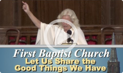 First Baptist Church: Let Us Share the Good Things We Have