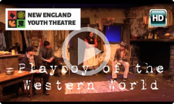 New England Youth Theatere presents J.M. Synge- 'Playboy of the Western World'