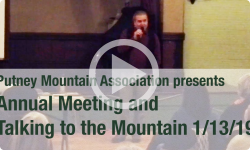 Putney Mountain Association: Annual Meeting and Talking to the Mountain 1/13/19