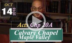 Calvary Chapel: Acts Chp 20A