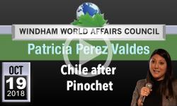 WWAC: Patricia Perez Valdes - Chile after Pinochet 10/19/18