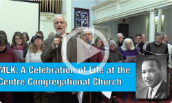 Martin Luther King Remembrances: A Celebration of Life at the Centre Congregational Church