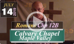 Calvary Chapel: Romans Chp 12B