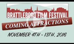 Brattleboro Film Festival: 2016 Coming Attractions
