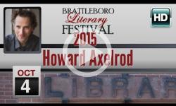 2015 Brattleboro Literary Festival: Howard Axelrod