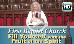 First Baptist Church: Fill Yourself with the Fruit of the Spirit