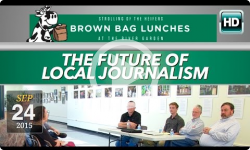 The Future of Local Journalism: 9/24/15 - Brown Bag Lunch