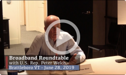 Rep. Welch in Brattleboro: Broadband Roundtable Discussion 6/28/19
