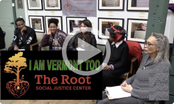 Root Social Justice Center: I Am Vermont Too