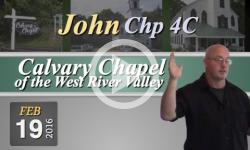 Calvary Chapel: John, Chp 4C