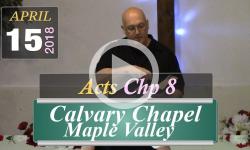 Calvary Chapel: Acts, Chp 8