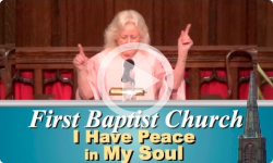 First Baptist Church: I Have Peace in My Soul